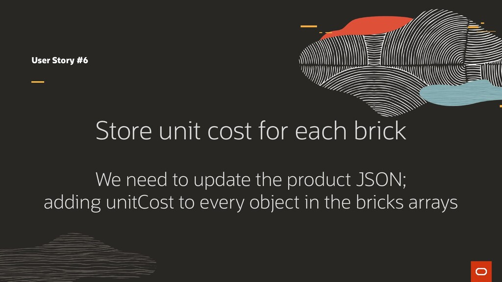 User Story #6 Store unit cost for each brick We...