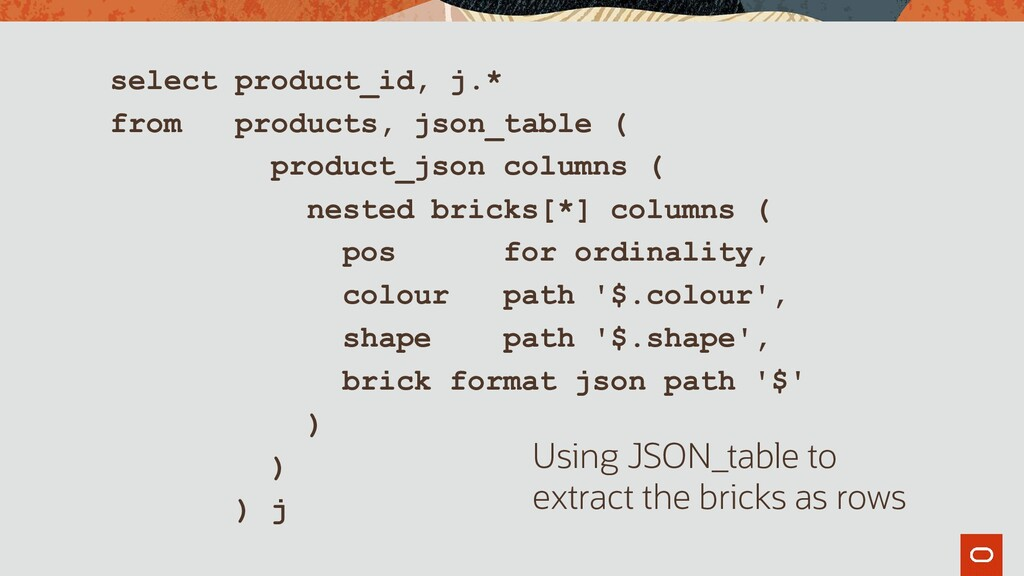 select product_id, j.* from products, json_tabl...
