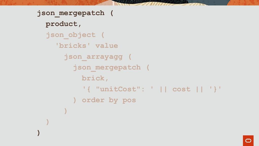 json_mergepatch ( product, json_object ( 'brick...