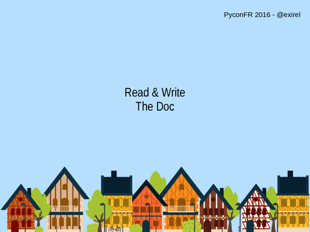 Read & Write The Doc PyconFR 2016 - @exirel
