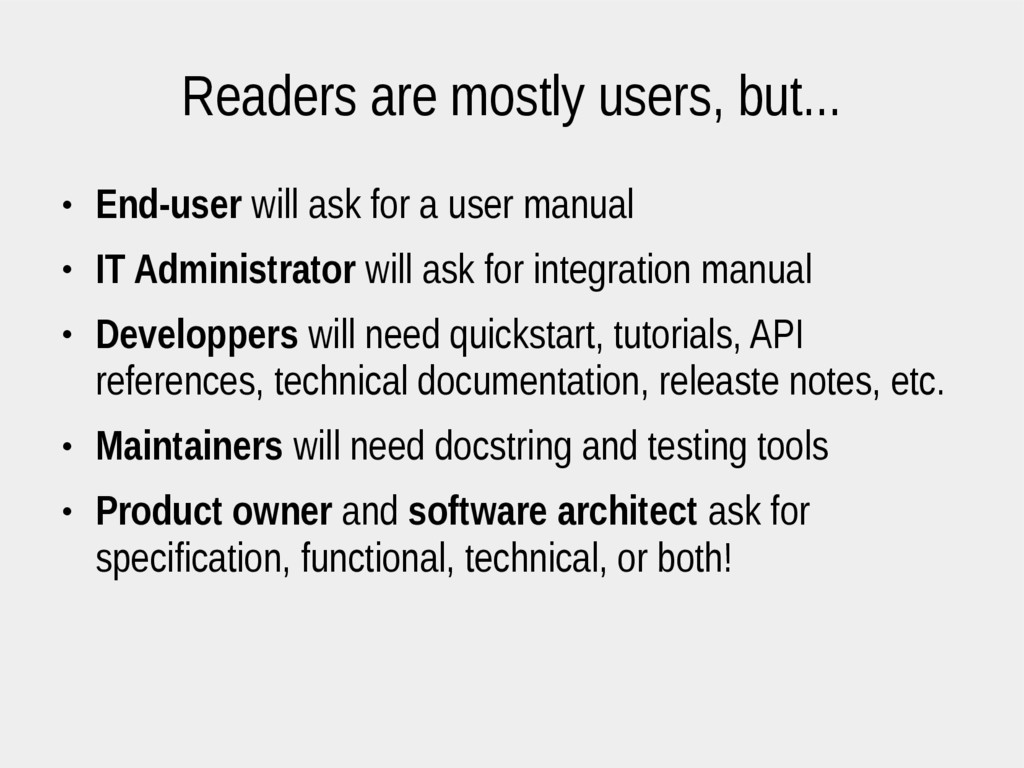 Readers are mostly users, but... ● End-user wil...
