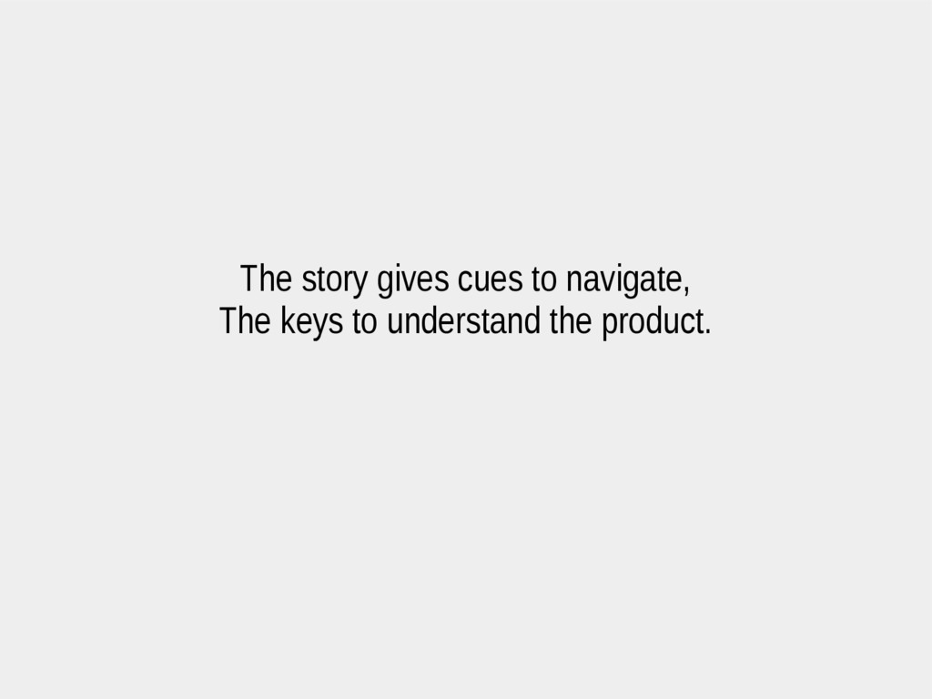 The story gives cues to navigate, The keys to u...