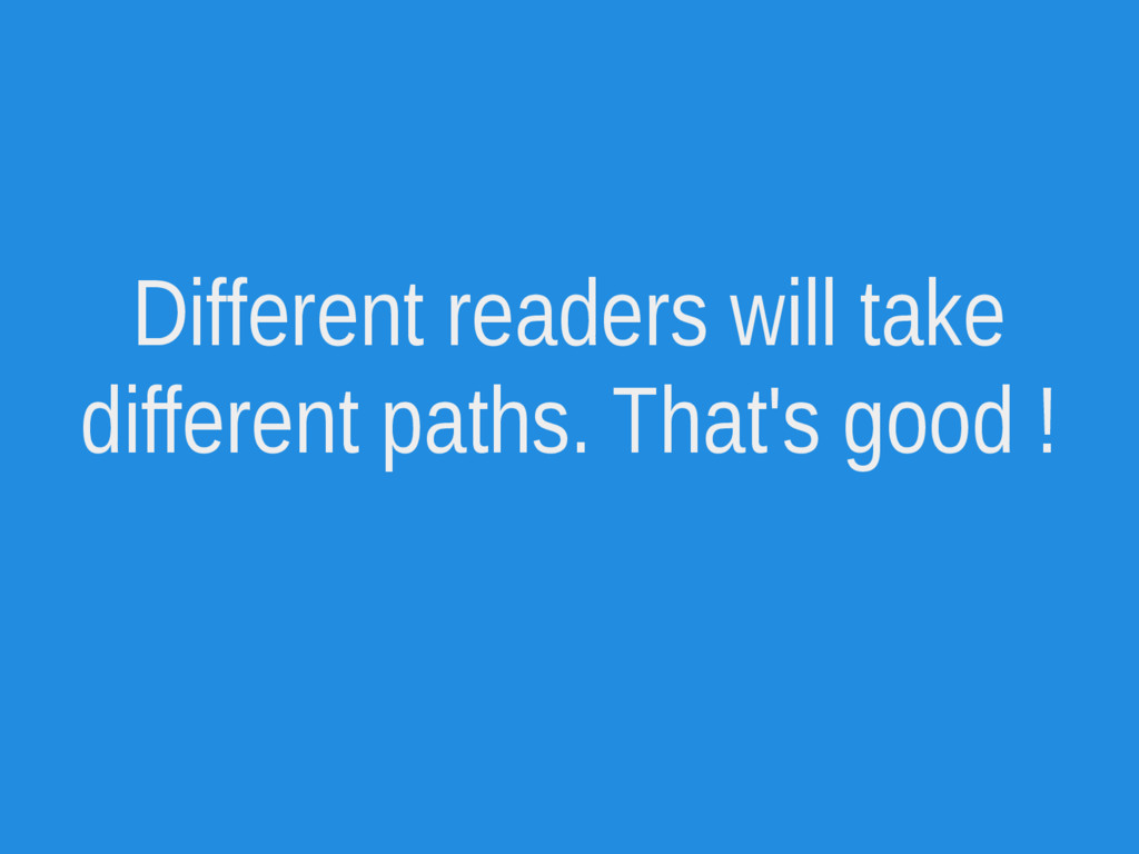 Different readers will take different paths. Th...