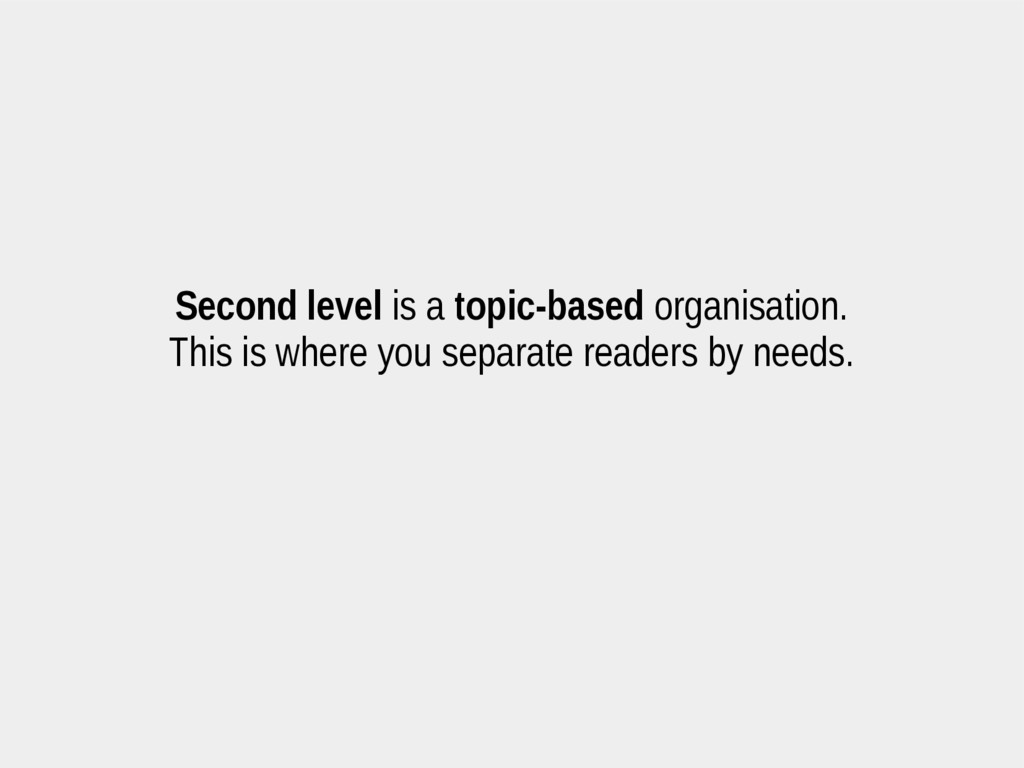 Second level is a topic-based organisation. Thi...