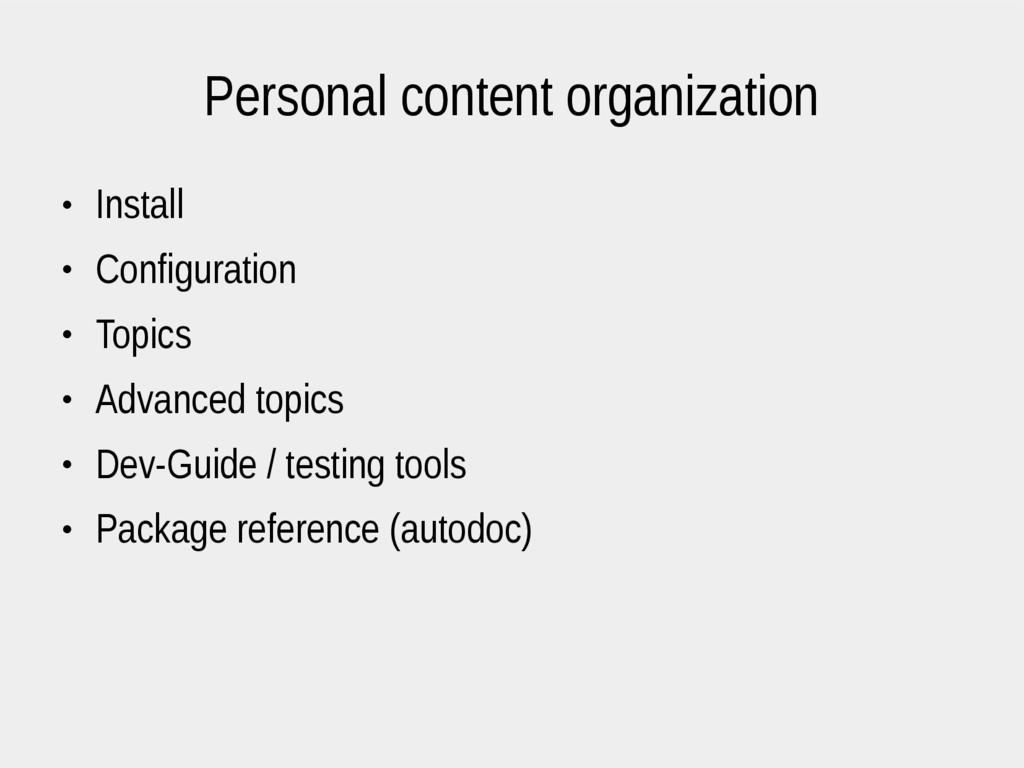 Personal content organization ● Install ● Confi...