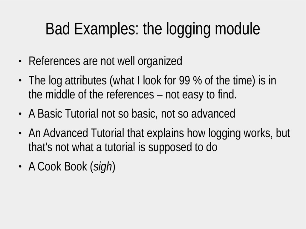 Bad Examples: the logging module ● References a...