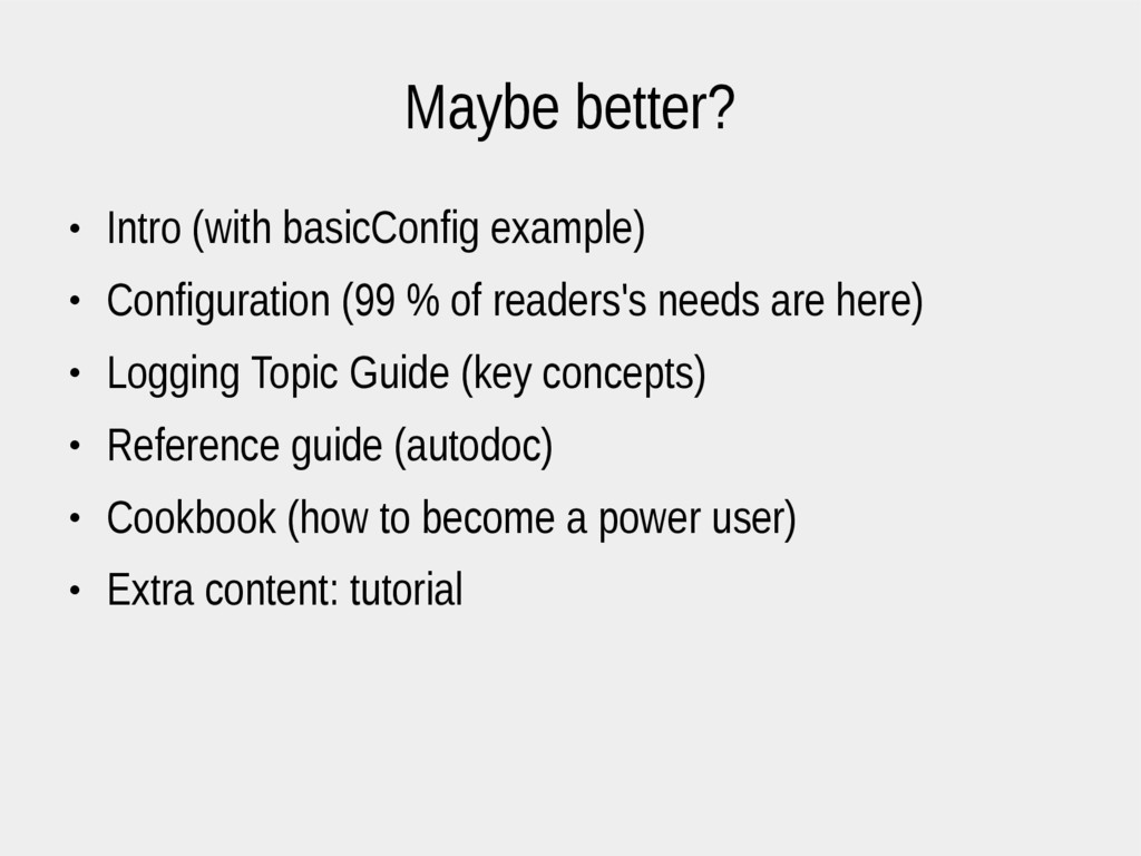 Maybe better? ● Intro (with basicConfig example...