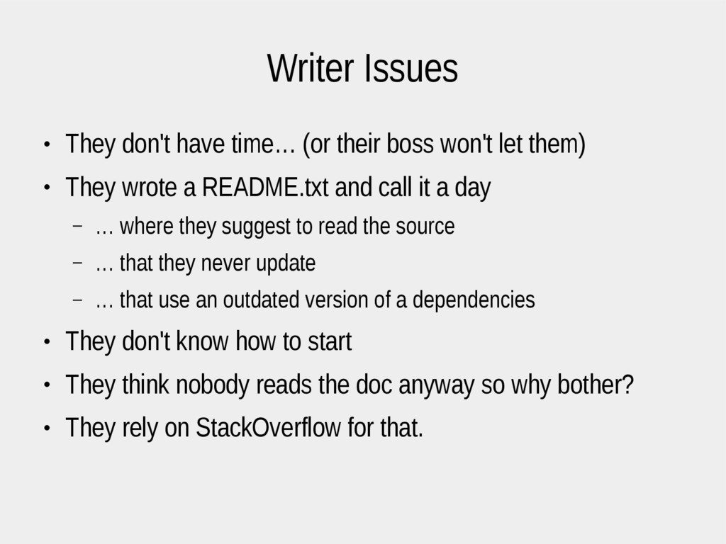 Writer Issues ● They don't have time… (or their...
