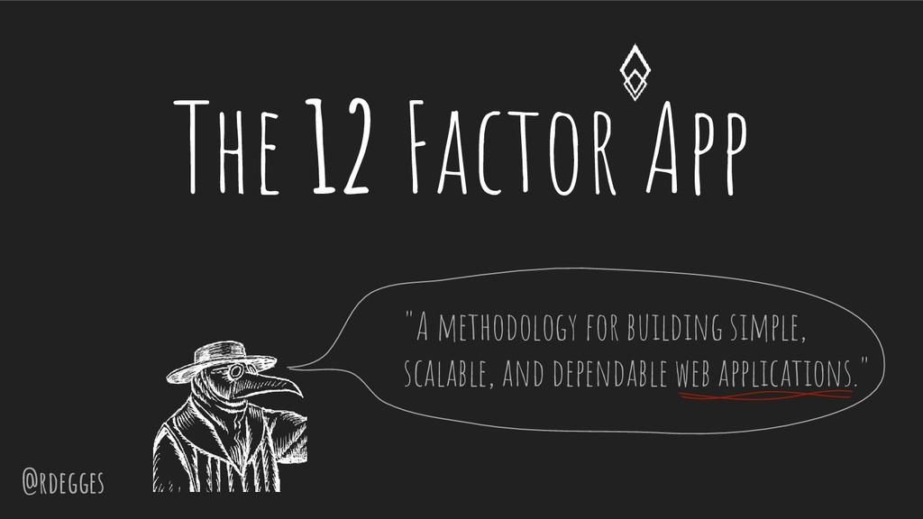 """@rdegges The 12 Factor App """"A methodology for b..."""