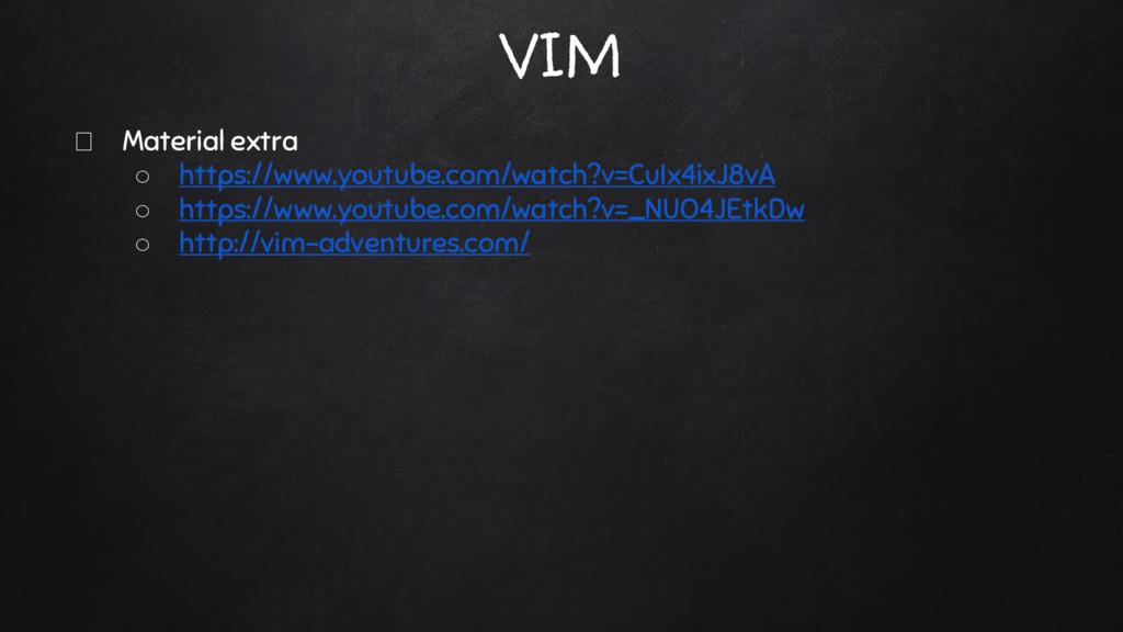 VIM Material extra ○ https://www.youtube.com/wa...