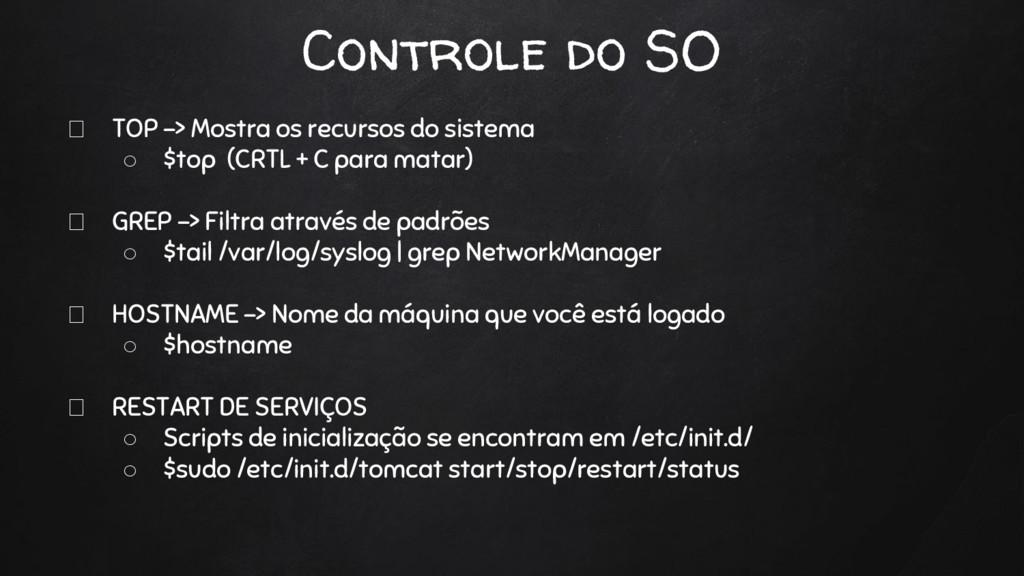 Controle do SO TOP -> Mostra os recursos do sis...