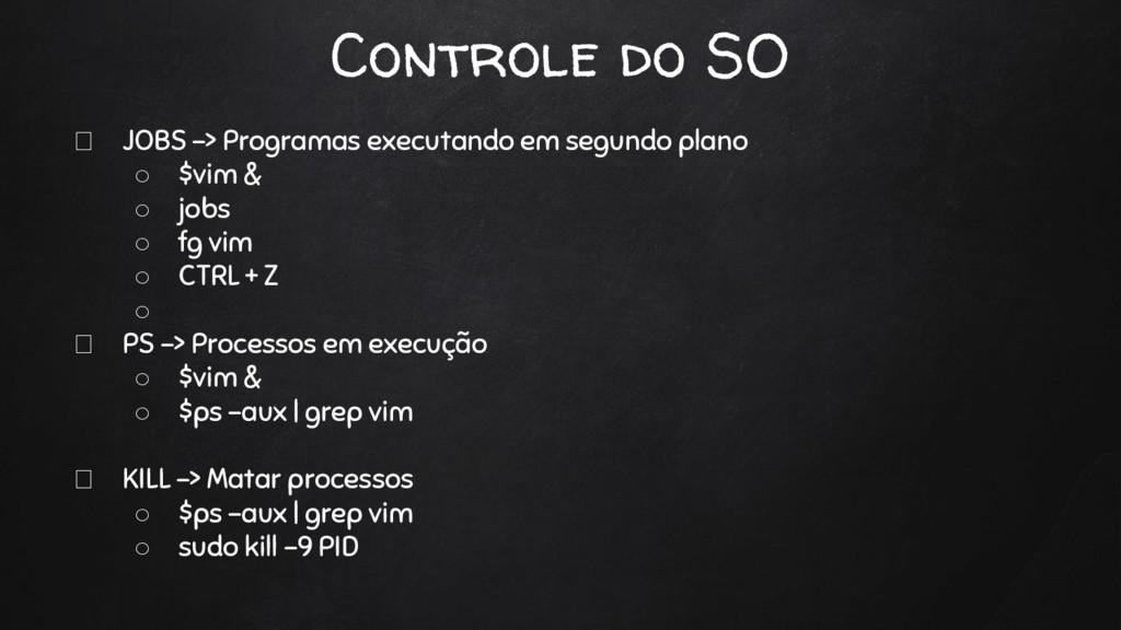 Controle do SO JOBS -> Programas executando em ...
