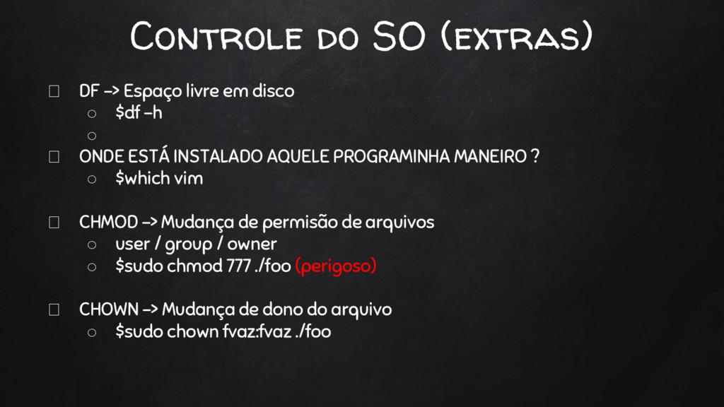 Controle do SO (extras) DF -> Espaço livre em d...