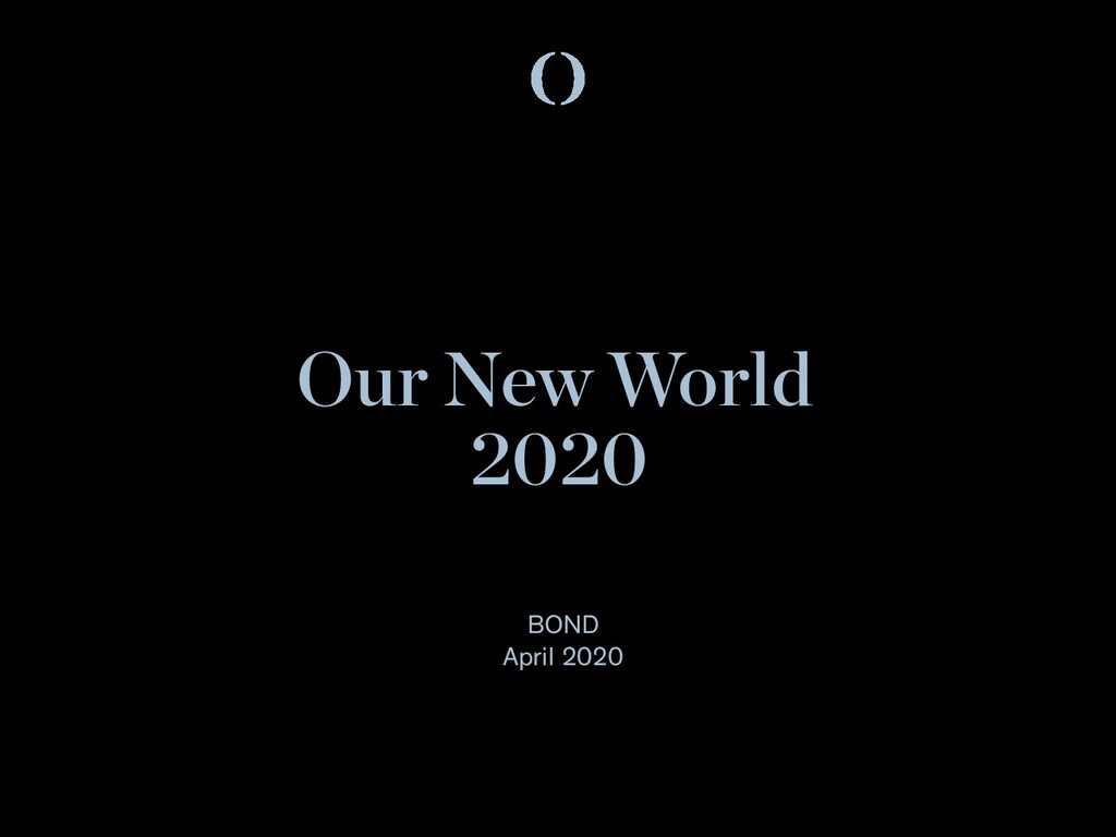 Our New World 2020 BOND April 2020