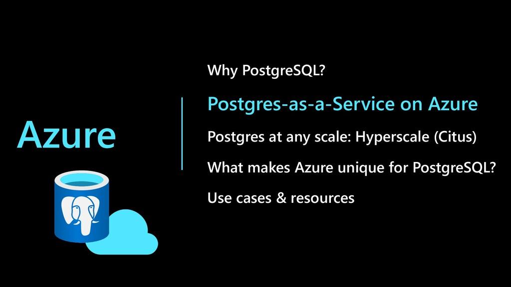 Azure Why PostgreSQL? Postgres-as-a-Service on ...