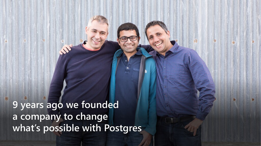 9 years ago we founded a company to change what...
