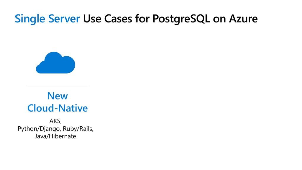 Single Server Use Cases for PostgreSQL on Azure...
