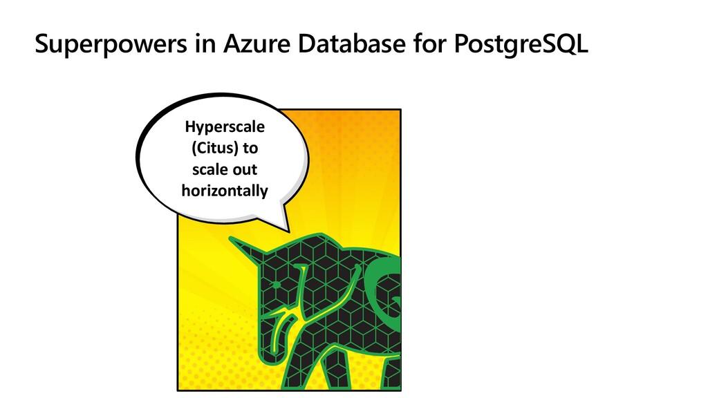 Superpowers in Azure Database for PostgreSQL Hy...