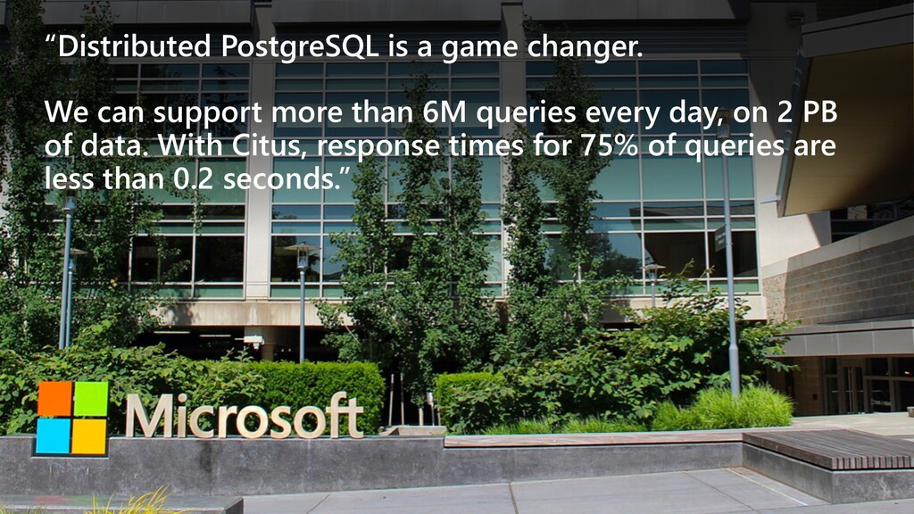 """""""Distributed PostgreSQL is a game changer. We c..."""