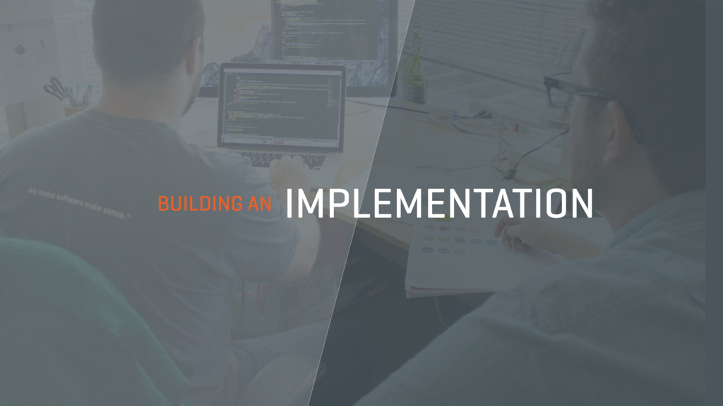 BUILDING AN IMPLEMENTATION