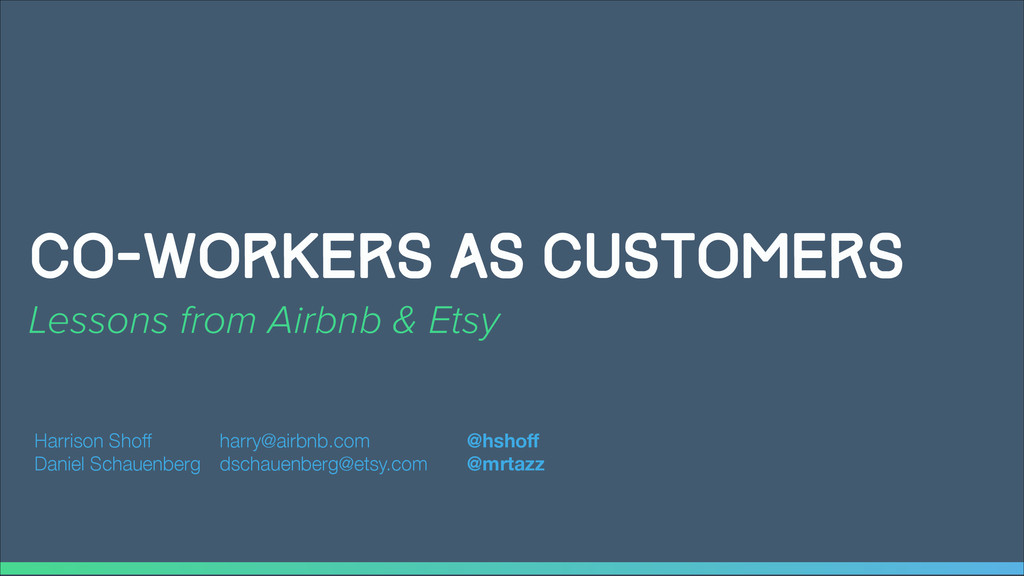 CO-workers as customers Lessons from Airbnb & E...