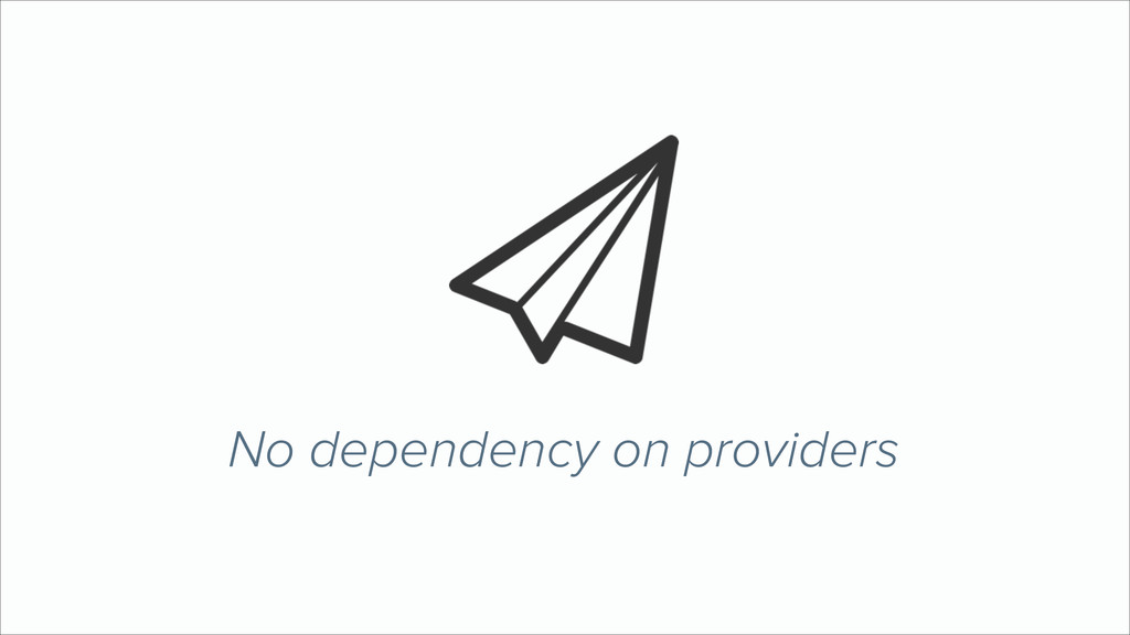 No dependency on providers