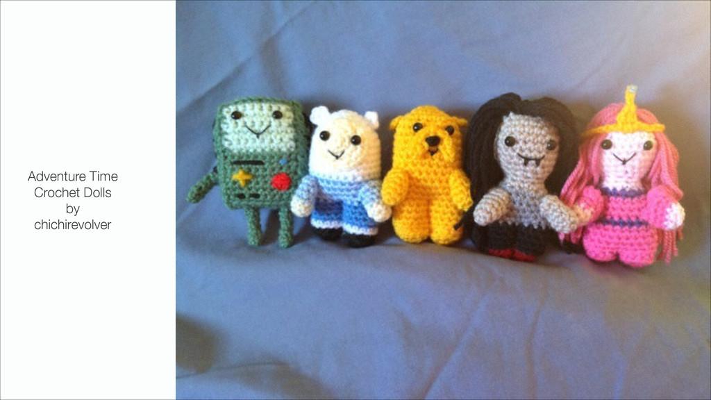 Adventure Time Crochet Dolls by chichirevolver