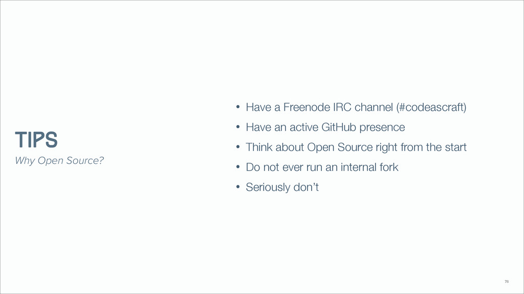 • Have a Freenode IRC channel (#codeascraft) • ...