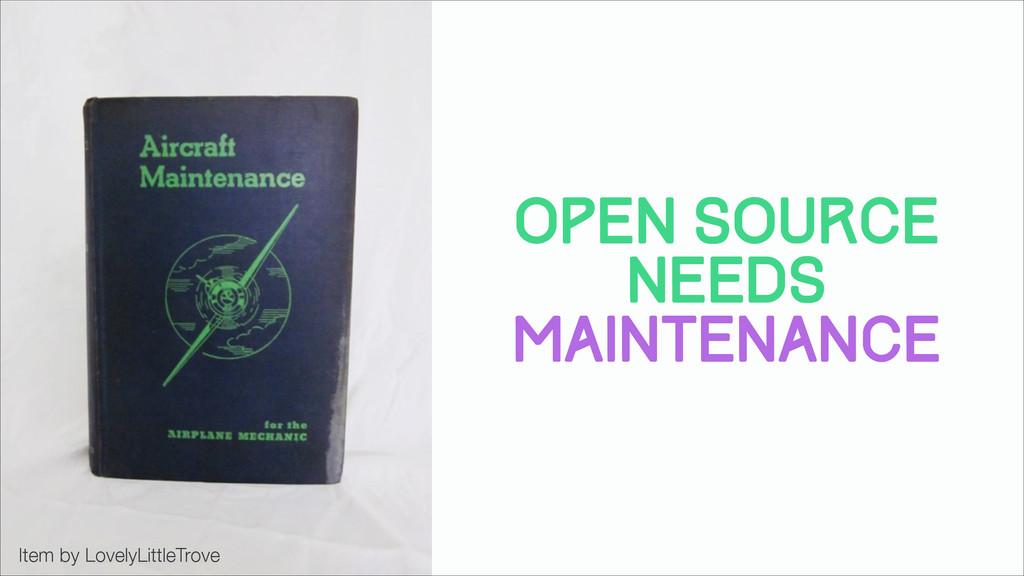 Open source needs maintenance Item by LovelyLit...
