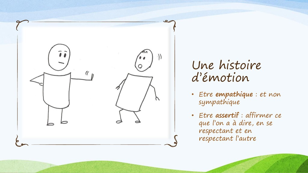 Une histoire d'émotion • Etre empathique : et n...
