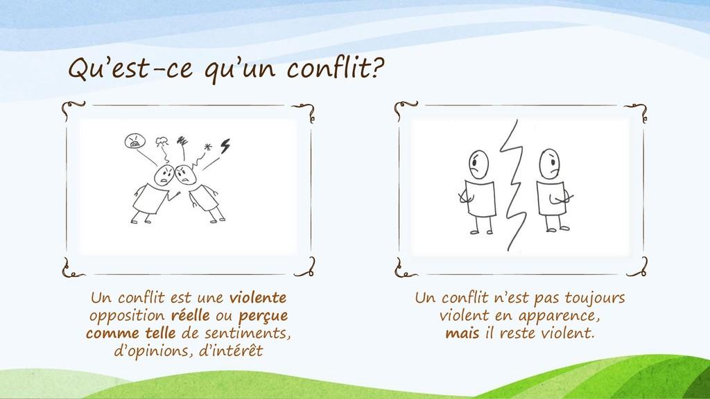 Qu'est-ce qu'un conflit? Un conflit est une vio...
