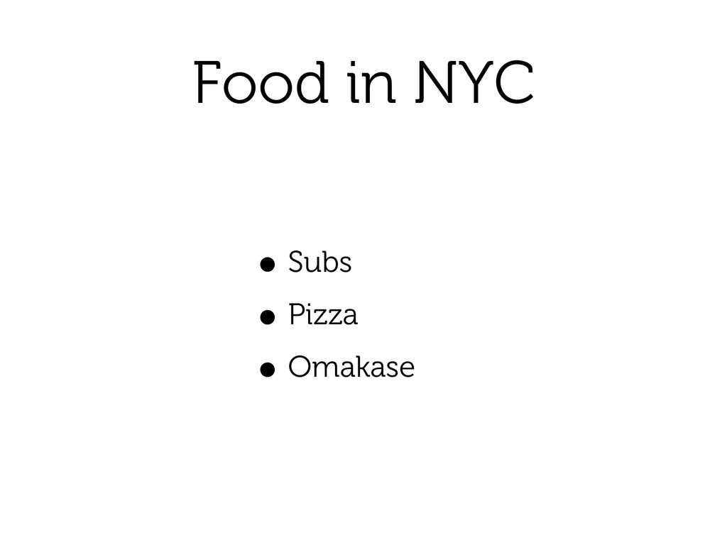 Food in NYC • Subs • Pizza • Omakase