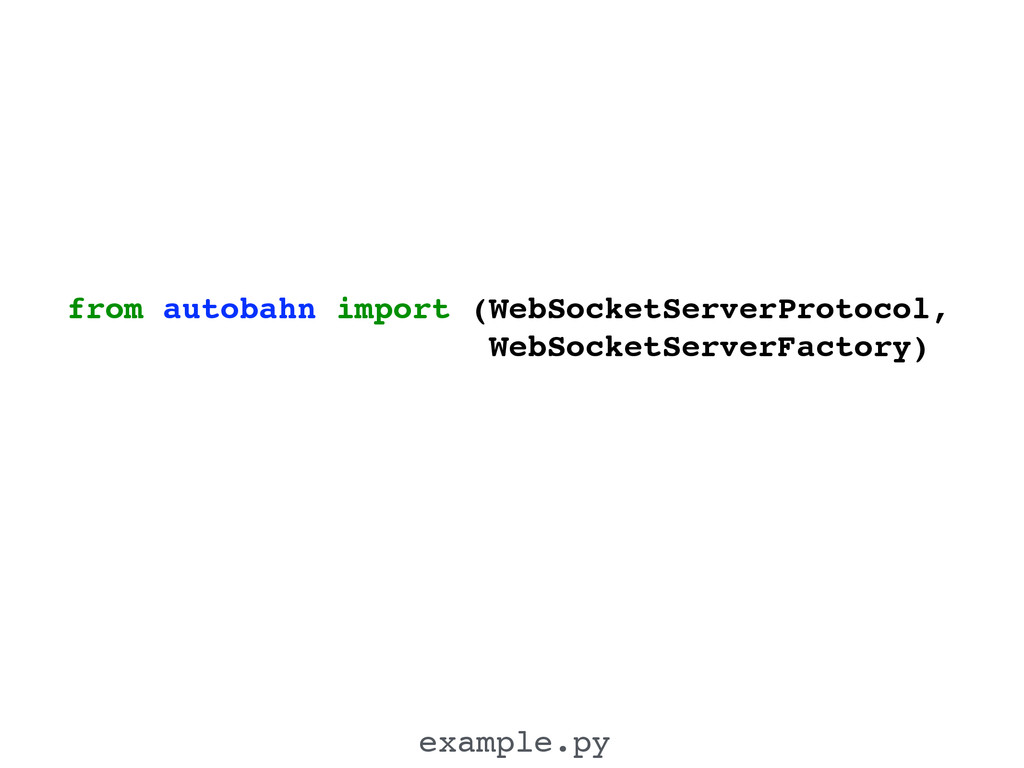 from autobahn import (WebSocketServerProtocol,!...