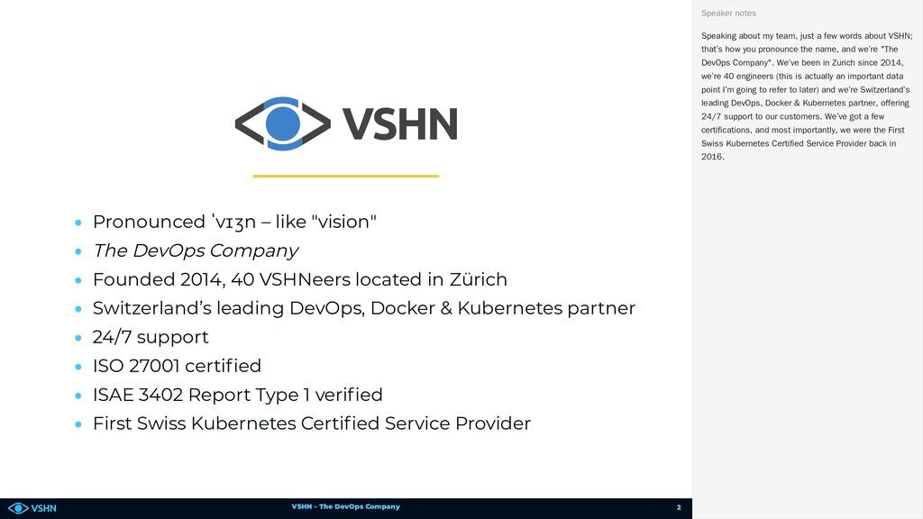 VSHN – The DevOps Company • Pronounced ˈvɪʒn – ...