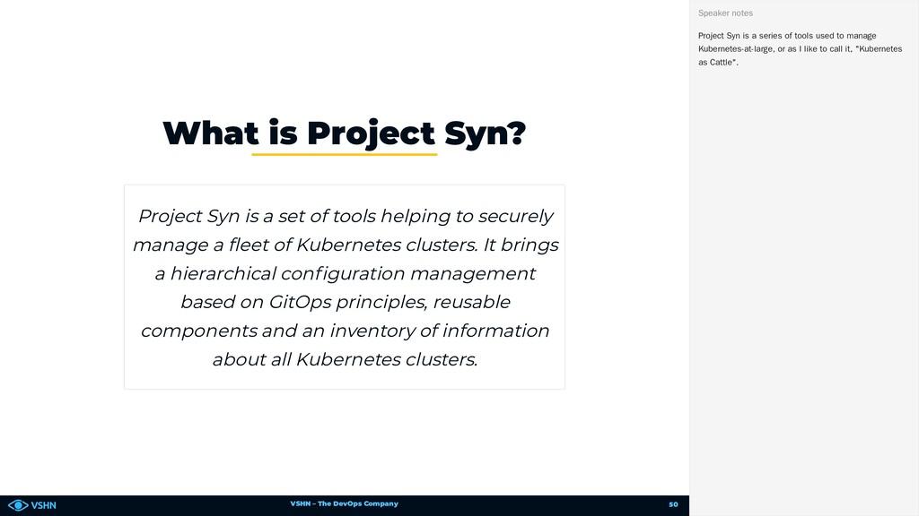 VSHN – The DevOps Company What is Project Syn? ...