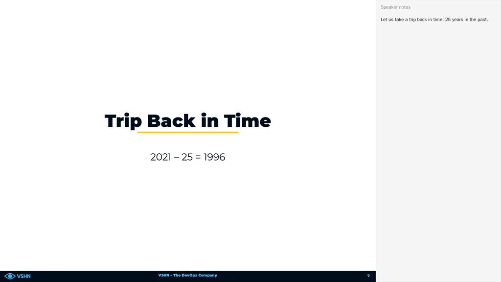 VSHN – The DevOps Company 2021 – 25 = 1996 Trip...