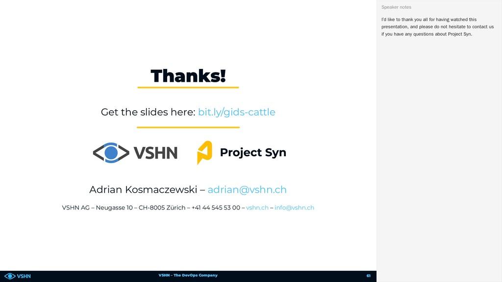 VSHN – The DevOps Company Get the slides here: ...