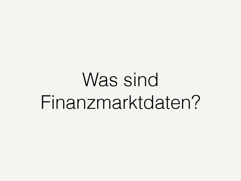 Was sind Finanzmarktdaten?