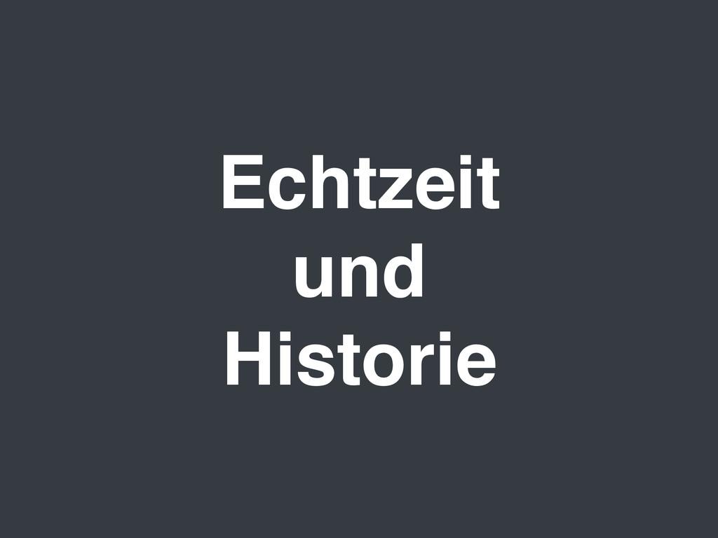 Echtzeit und Historie