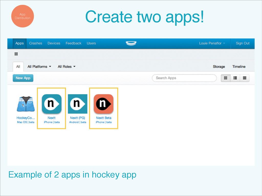 Example of 2 apps in hockey app App Distributio...