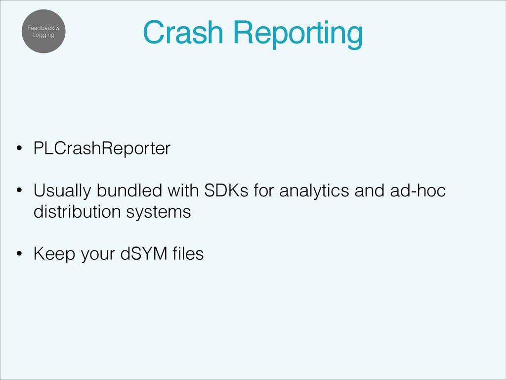 Feedback & Logging Crash Reporting! • PLCrashRe...