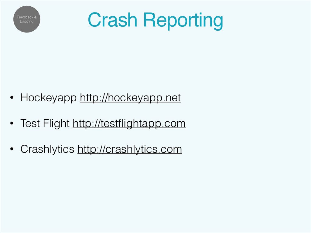 Feedback & Logging Crash Reporting! • Hockeyapp...