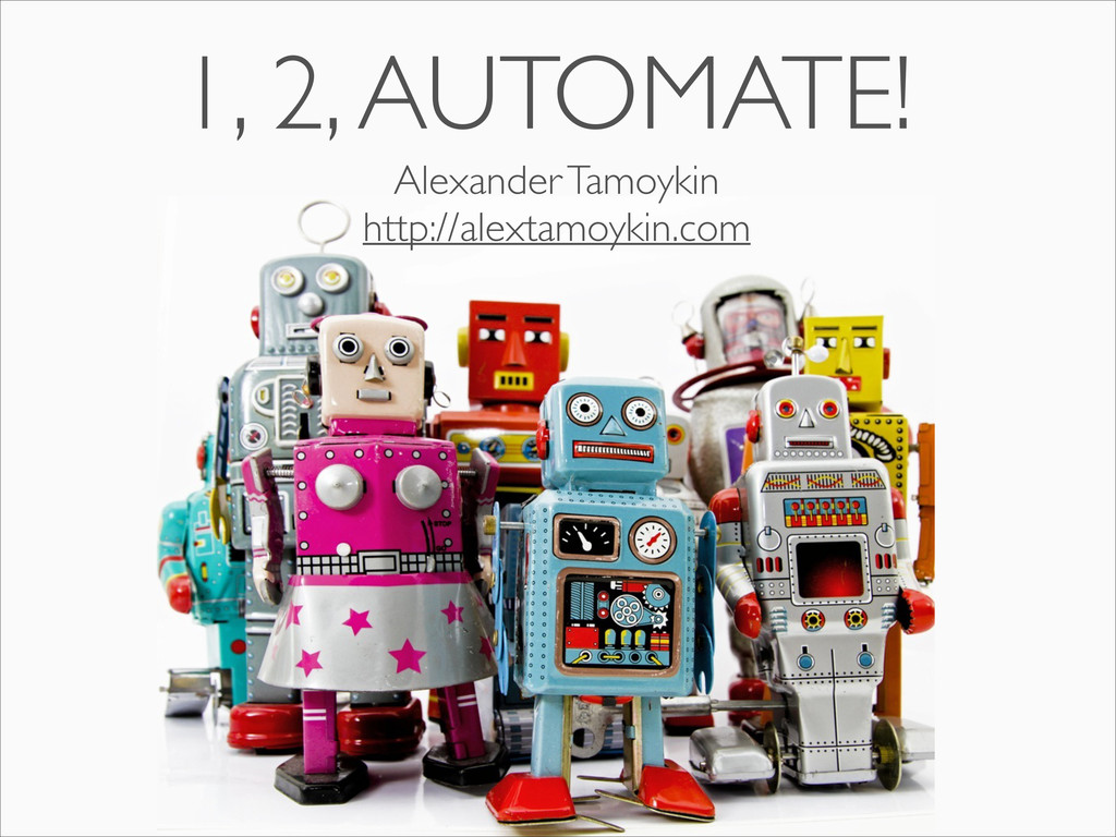 1, 2, AUTOMATE! Alexander Tamoykin  http://al...