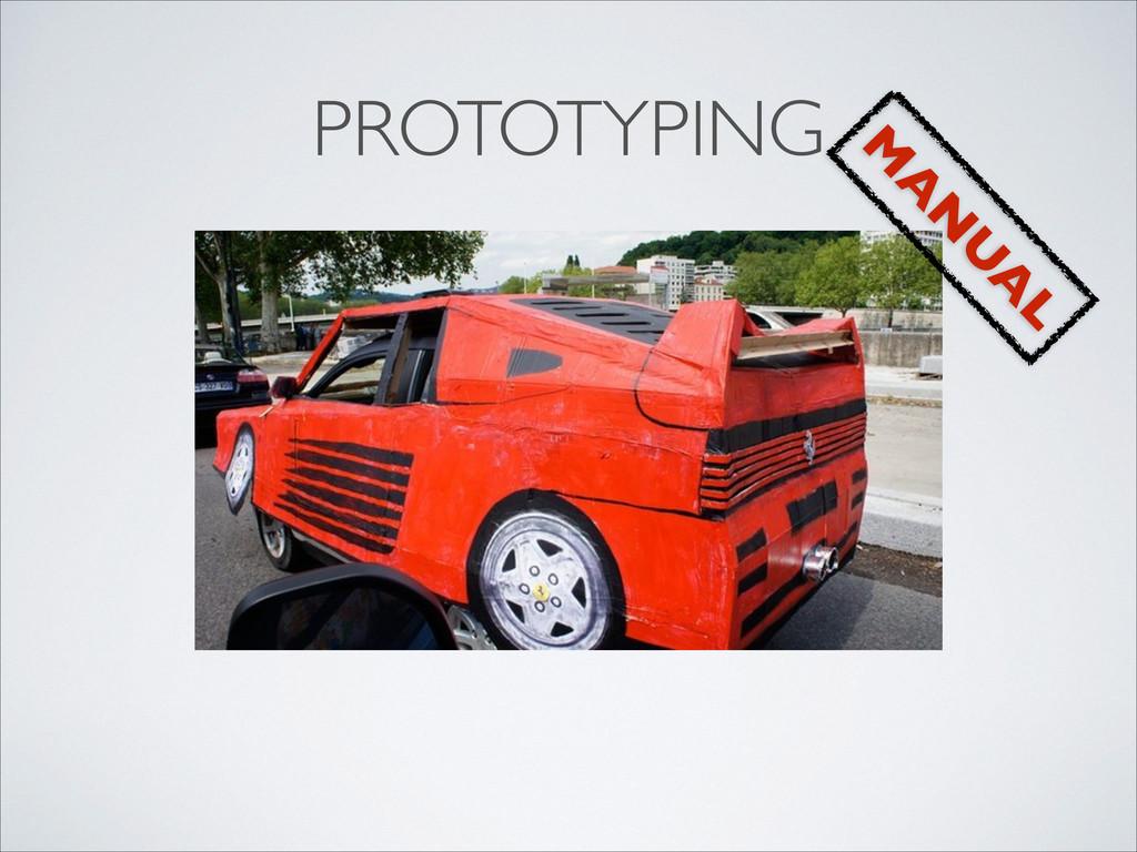 PROTOTYPING M A N U A L