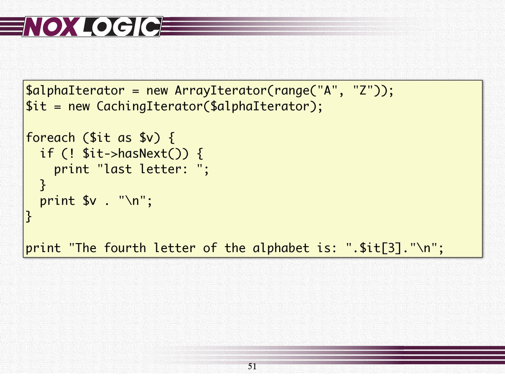 "51 $alphaIterator = new ArrayIterator(range(""A""..."