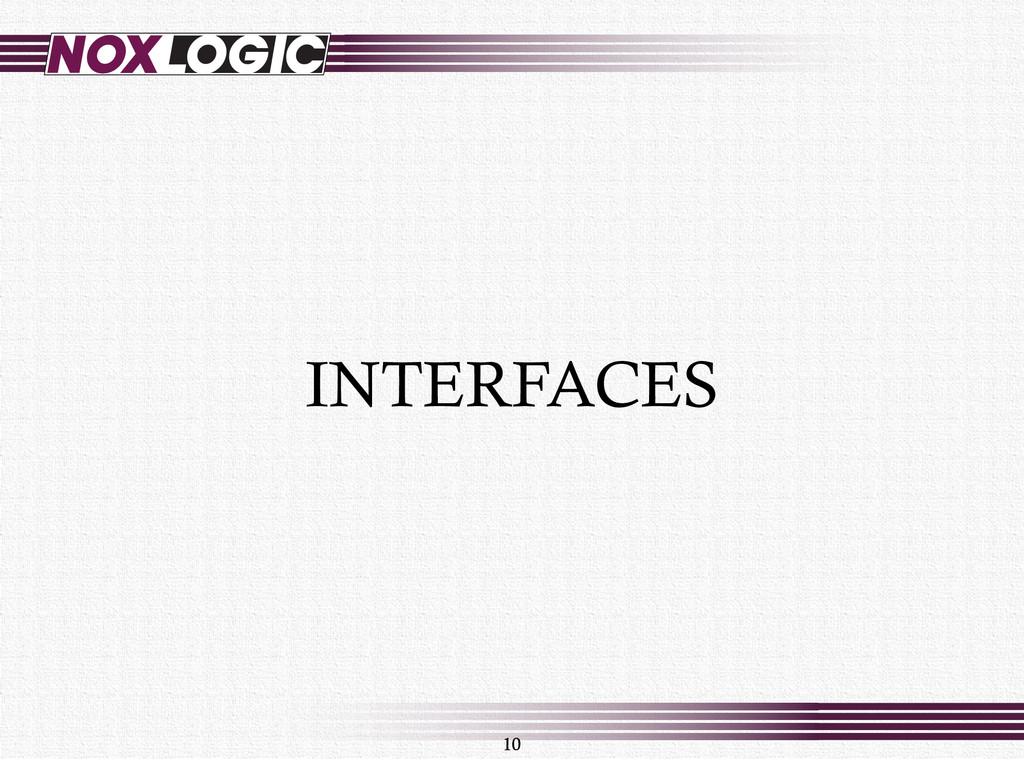 10 INTERFACES