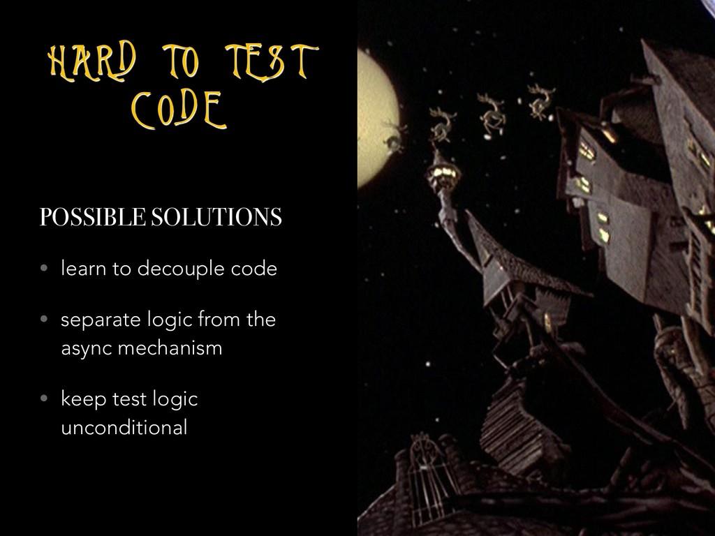 H A R D T O T E S T C O D E POSSIBLE SOLUTIONS ...