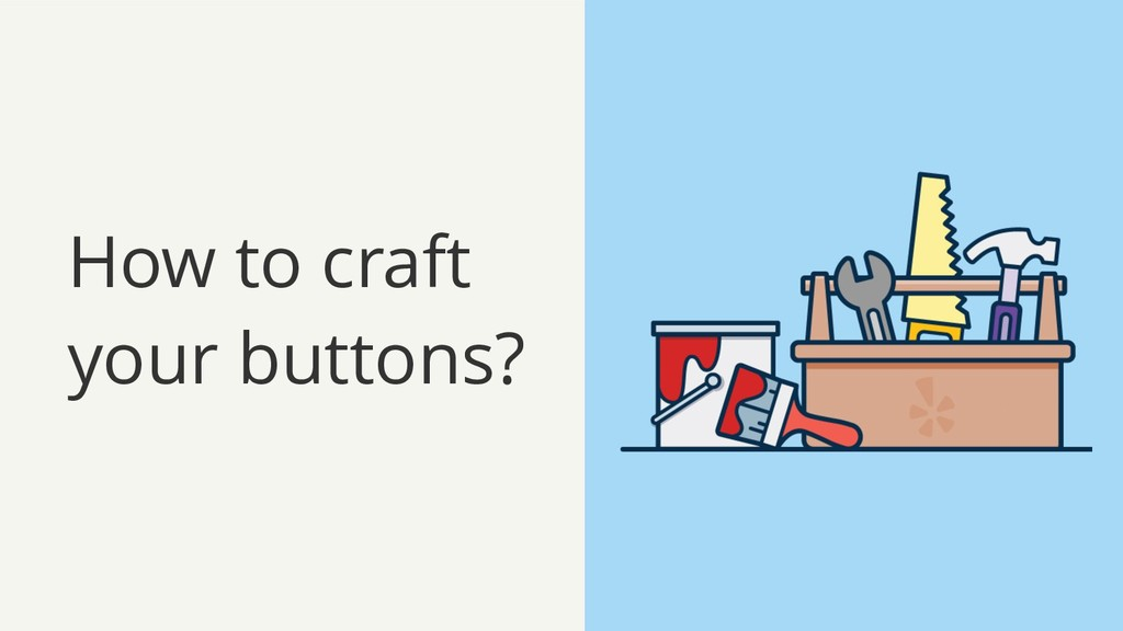 How to craft your buttons?