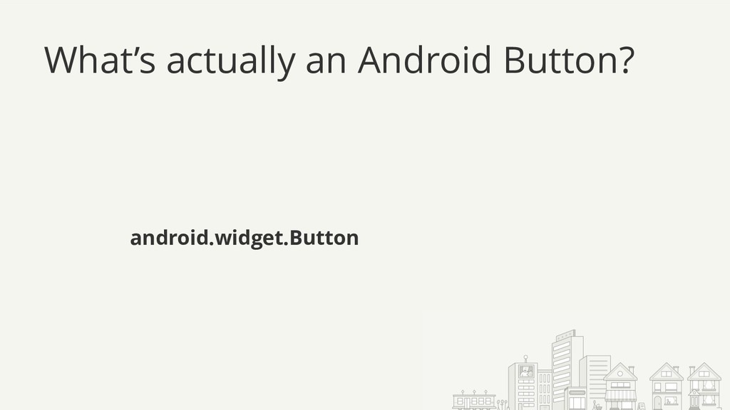What's actually an Android Button? java.lang.Ob...