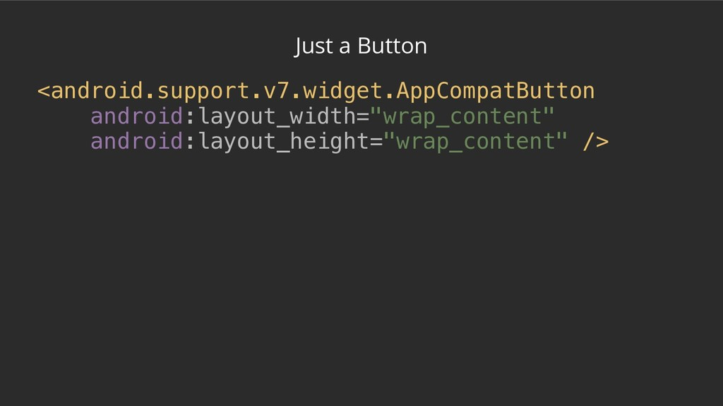 Just a Button <android.support.v7.widget.AppCom...